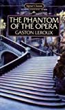 The Phantom of the Opera (Signet classics) (0451524829) by Gaston Leroux