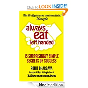 Always Eat Left Handed: 15 Surprisingly Simple Secrets Of Success $0