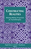 img - for Constructing Realities: Meaning-Making Perspectives for Psychotherapists (Jossey-Bass Social & Behavioral Science) book / textbook / text book