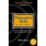 Persuasion Skills Blackbook: Practical NLP Language Patterns for Getting The Response You Want ~ Rintu Basu
