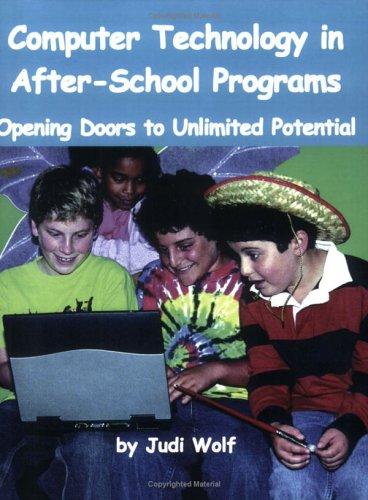 Computer Technology In After-School Programs: Opening Doors To Unlimited Potential