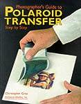 Photographer's Guide to Polaroid Tran...
