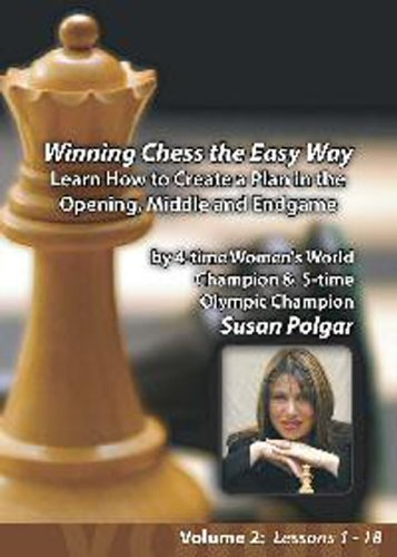 Winning Chess the Easy Way with Susan Polgar, Vol. 2: Learn How to Create a Plan in the Opening, Middle & Endgame