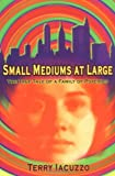 img - for By Terry Iacuzzo Small Mediums at Large (First Edition, First Printing) book / textbook / text book