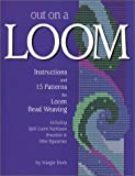 Out on a Loom: 15 Patterns and Instructions for Loom Bead Weaving
