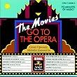 Movies Go To The Opera by Hmv