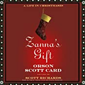 Zanna's Gift: A Life in Christmases | [Scott Richards, Orson Scott Card]