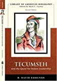 Tecumseh and the Quest for Indian Leadership (Library of American Biography Series) (2nd Edition)