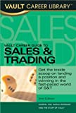 Vault Career Guide to Sales & Trading, 2nd Edition (Vault Career Library)