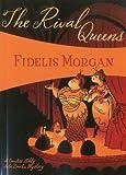 img - for The Rival Queens: Countess Ashby de la Zouche #2 book / textbook / text book