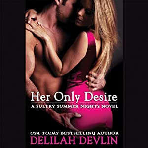 Her Only Desire: Sultry Summer Nights | [Delilah Devlin]