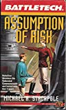 Battletech: ASSUMPTION OF RISK (0451453352) by Michael A. Stackpole