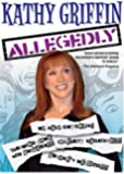Kathy Griffin: Allegedly