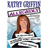 Kathy Griffin: Allegedlyby Kathy Griffin
