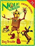 Dog Trouble: A Sticker Stories Book (Nova the Robot) (0448438135) by Kirk, David