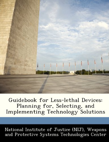 Guidebook for Less-lethal Devices: Planning for, Selecting, and Implementing Technology Solutions