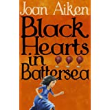 Black Hearts in Battersea (The Wolves Of Willoughby Chase Sequence)by Joan Aiken