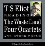 """T.S. Eliot Reads: """"The Wasteland"""", """"Four Quartets"""", and """"Other Poems"""""""