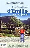 echange, troc Jean-Philippe Perrusson - Les sentiers d'Emilie dans le Jura : 25 promenades trés faciles