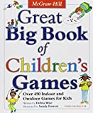 Great Big Book of Children s Games: Over 450 Indoor and Outdoor Games for Kids, Ages 3-14