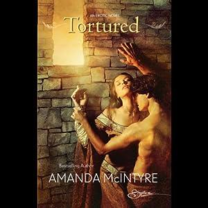 Tortured   [Amanda McIntyre]