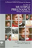 An Atlas of Multiple Pregnancy: Biology and Pathology (Encyclopedia of Visual Medicine) G.A. Machin