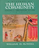 History of the Human Community, A, Volume I: Prehistory to 1500 (5th Edition) (0132662892) by William H. McNeill