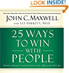 25 Ways to Win with People: How to Ma...