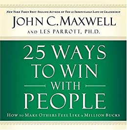 25 Ways to Win with People - John C. Maxwell,Les Parrott
