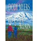 img - for [ [ [ To Love Again [ TO LOVE AGAIN ] By Myers, Dody ( Author )Dec-04-2009 Paperback book / textbook / text book