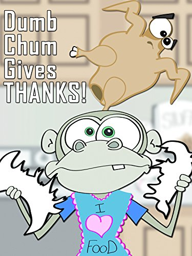 Dumb Chum Gives Thanks!