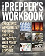 The Prepper's Workbook: Checklists, Worksheets, and Home Projects to Protect Your Family from Any Disaster