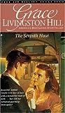 The Seventh Hour - Grace Livingston Hill #26