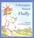 A Porcupine Named Fluffy (0395520185) by Lester, Helen
