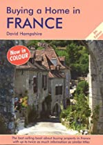 Buying a Home in France, Eighth Edition: A Survival Handbook
