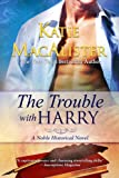 The Trouble With Harry (Noble Historical Novel)