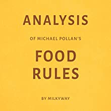 Analysis of Michael Pollan's Food Rules by Milkyway Audiobook by  Milkyway Media Narrated by Dwight Equitz