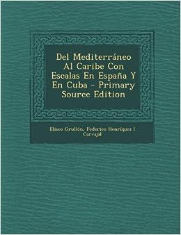 Del Mediterráneo Al Caribe Con Escalas En España Y En Cuba - Primary