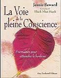 echange, troc Jeanie Seward - La Voie de la pleine Conscience - 8 semaines pour atteindre le bonheur