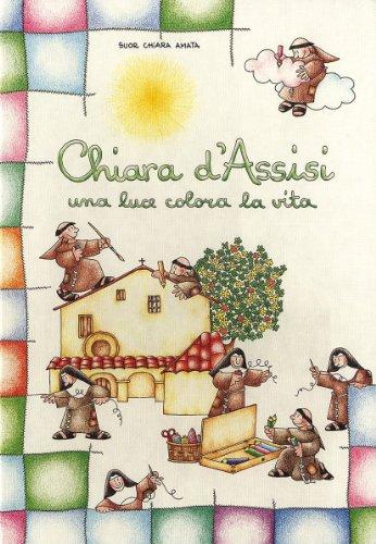 Chiara d'Assisi Una luce colora la vita PDF