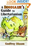 A Dinosaur's Guide to Libertarianism