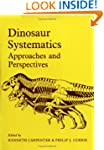 Dinosaur Systematics: Approaches and...