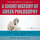 A Short History of Greek Philosophy by John Marshall: The Complete Work Plus an Overview, Chapter by Chapter Summary and Author Biography! Hörbuch von John Marshall, Israel Bouseman Gesprochen von: Diana Gardiner
