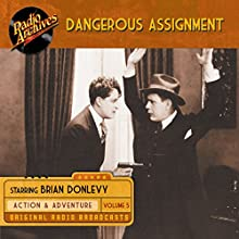 Dangerous Assignment, Volume 5 Radio/TV Program by  Radio Archives Narrated by  full cast