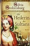 Die Heilerin des Sultans: Roman