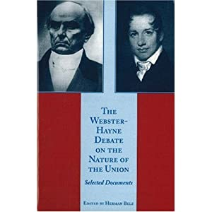 Amazon.com: The Webster-Hayne Debate On The Nature Of The Union ...