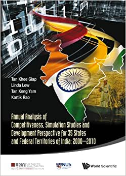 Annual Analysis Of Competitiveness, Simulation Studies And Development Perspective For 35 States And Federal Territories Of India: 2000 2010