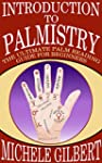 Introduction To Palmistry: The Ultima...