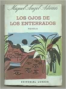 Los Ojos De Los Enterrados: Miguel Angel ASTURIAS: Amazon.com: Books