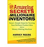 img - for [(The 12 Amazing Secrets of Millionaire Inventors: Smart, Simple Steps for Turning Your Brilliant Product Idea into a Money Making Machine )] [Author: Harvey Reese] [Sep-2007] book / textbook / text book